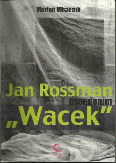 Jan Rossman pseudonim Wacek Wydawnictwo TOMIKO Warszawa 2009