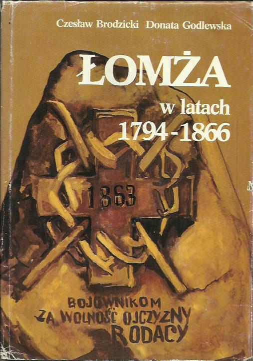 Łomża w latach 1794-1866 Brodzicki Godlewska PWN Warszawa 1987
