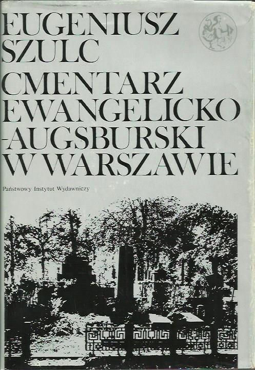Okładka książki Eugeniusz Szulc Cmentarz Ewangelicko Augsburski w Warszawie