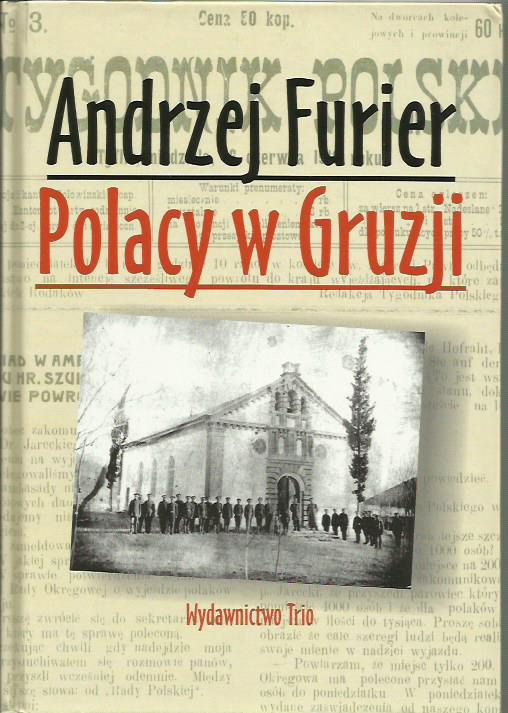 Andrzej Furier Polacy w Gruzji Wydawnictwo Trio 2009