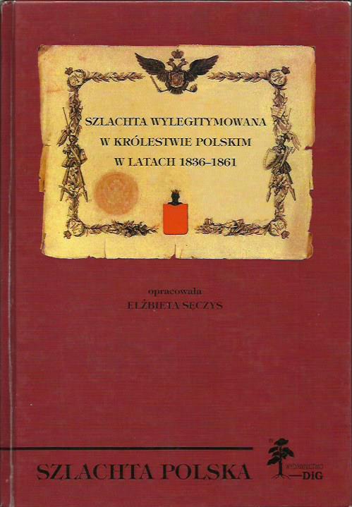 Sęczys Szlachta wylegitymowana w Królestwie Polskim Wydawnictwo DiG