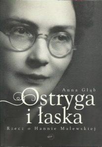 Stanisław Kasznica i Halina Malewska  Ostryga i łaska Rzecz o Halinie Malewskiej Anna Głąb