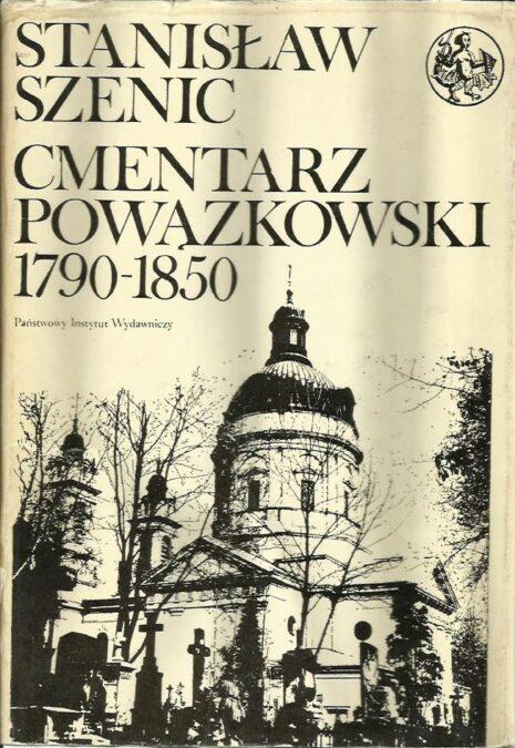 Stanisław Szenic Cmentarz Powązkowski Tom I 1790-1850