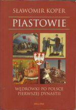 Okładka książki Piastowie Sławomir Koper