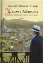 Kresowa Atlantyda Stanisław Sławomir Nicieja