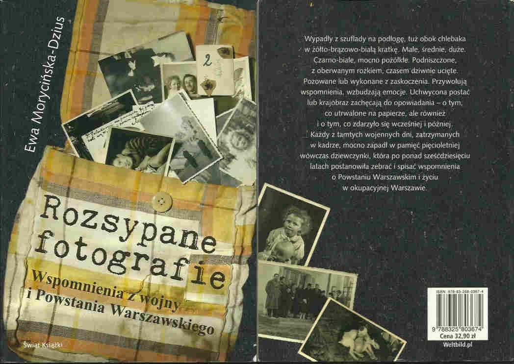 Dwa oblicza wojny i Powstania Warszawskiego Rozsypane fotografie Ewa Morycińska Dzius