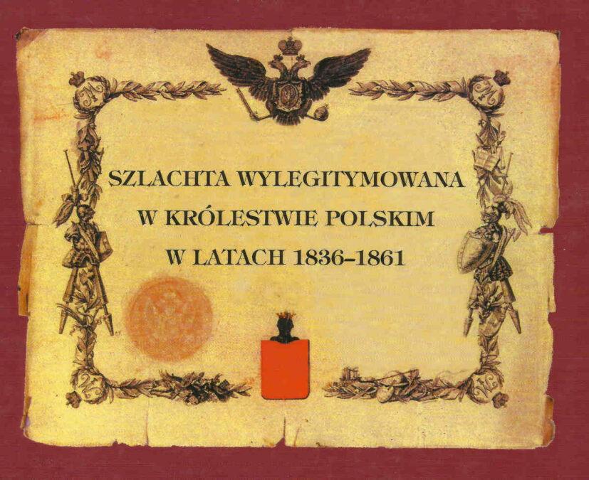 Elżbieta Sęczys Szlachta wylegitymowana w Królestwie Poslim w Latach 1836-1861