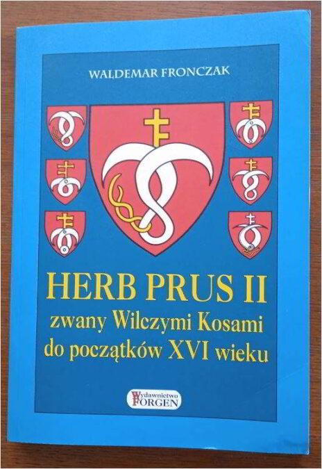 Waldemar Fronczak Herb Prus II zwany Wilczymi Kosami do początków XVI wieku